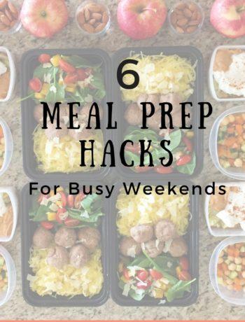 6 Meal Prep Hacks for Busy Weekends